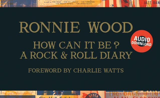 How Can it Be? A Rock and Roll Diary by Ronnie Wood